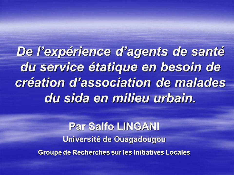 De lexpérience dagents de santé du service étatique en besoin de création dassociation de malades du sida en milieu urbain.