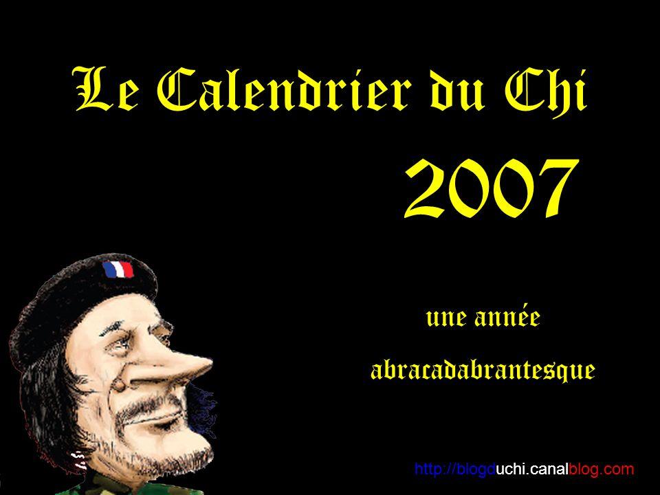Le Calendrier du Chi 2007 http://blogduchi.canalblog.com une année abracadabrantesque