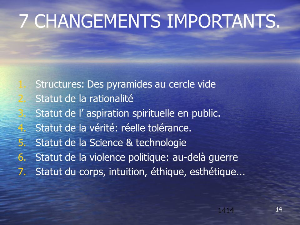 14 7 CHANGEMENTS IMPORTANTS.