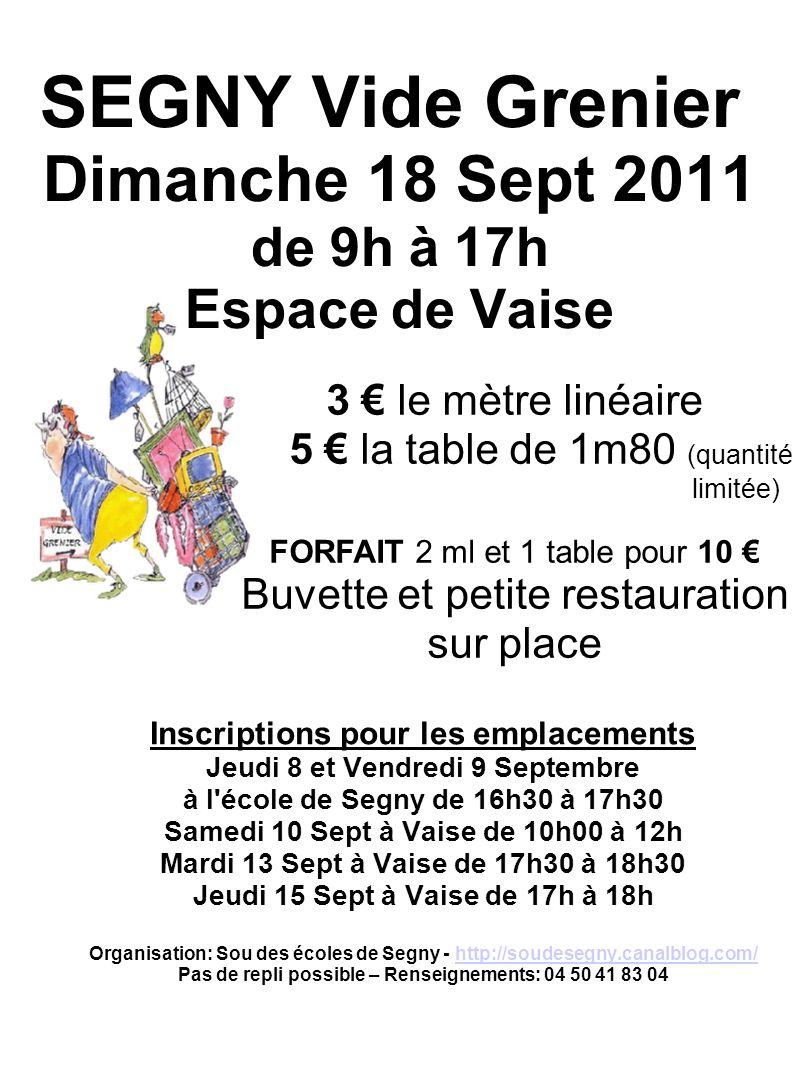 SEGNY Vide Grenier Dimanche 18 Sept 2011 de 9h à 17h Espace de Vaise Inscriptions pour les emplacements Jeudi 8 et Vendredi 9 Septembre à l'école de S