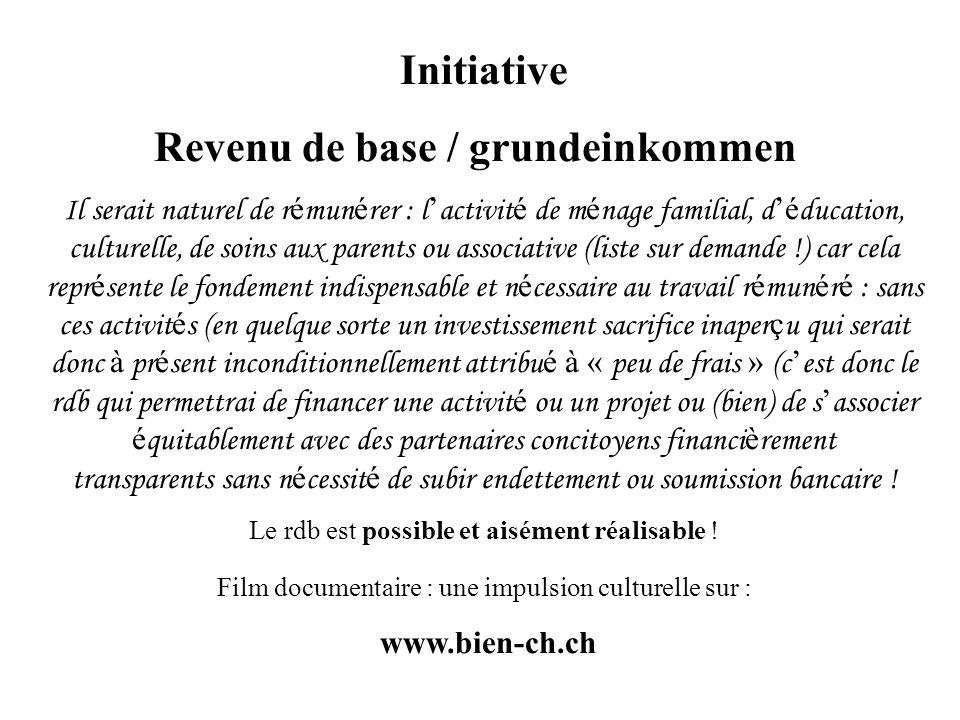 Initiative Revenu de base / grundeinkommen Il serait naturel de r é mun é rer : l activit é de m é nage familial, d é ducation, culturelle, de soins a