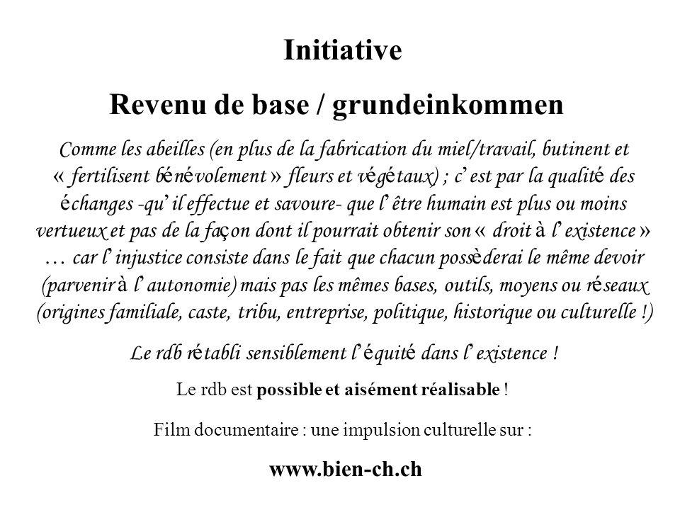 Initiative Revenu de base / grundeinkommen Comme les abeilles (en plus de la fabrication du miel/travail, butinent et « fertilisent b é n é volement »