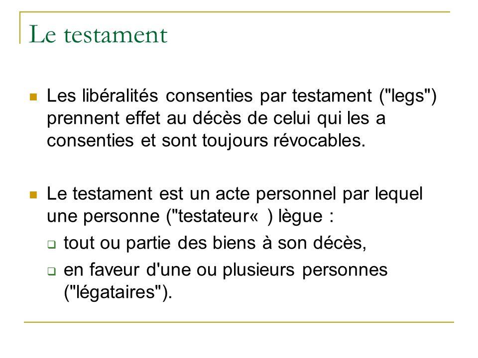 Le testament Les libéralités consenties par testament (