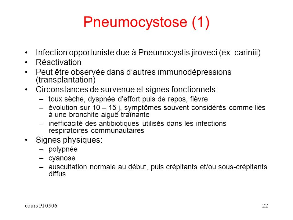 cours PI 050622 Pneumocystose (1) Infection opportuniste due à Pneumocystis jiroveci (ex.