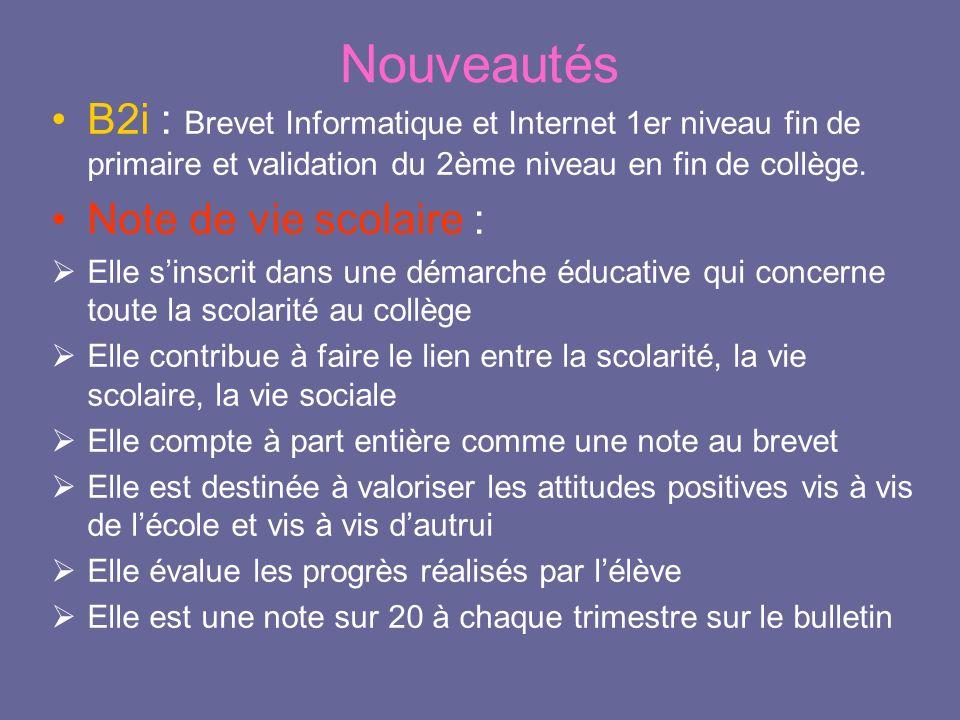 Nouveautés B2i : Brevet Informatique et Internet 1er niveau fin de primaire et validation du 2ème niveau en fin de collège. Note de vie scolaire : Ell