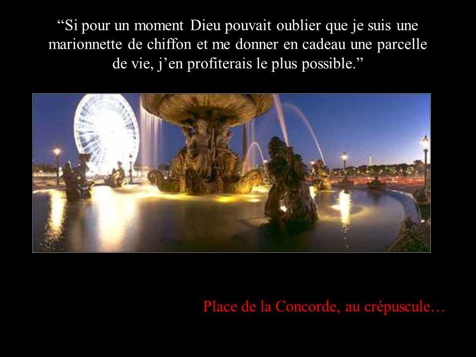 Place de la Concorde au petit matin Je ne dirais probablement pas tout ce que je pense mais sûrement je penserais tout ce que je dis.