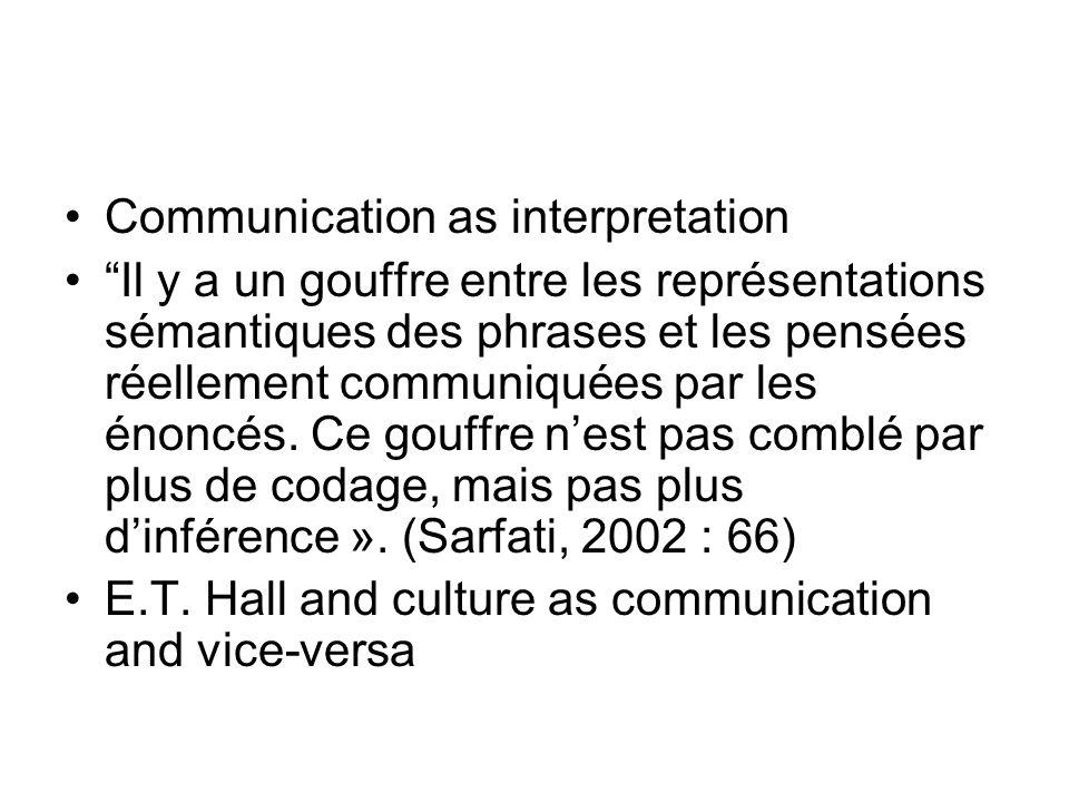 Communication as interpretation Il y a un gouffre entre les représentations sémantiques des phrases et les pensées réellement communiquées par les éno