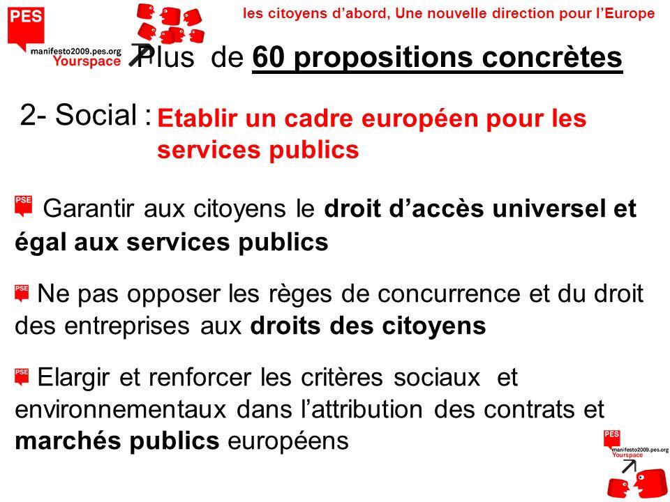 les citoyens dabord, Une nouvelle direction pour lEurope Garantir aux citoyens le droit daccès universel et égal aux services publics Ne pas opposer l