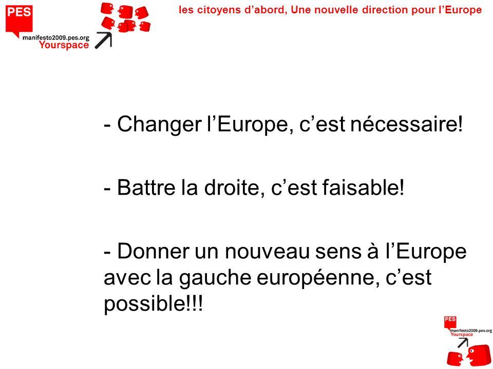 les citoyens dabord, Une nouvelle direction pour lEurope - Changer lEurope, cest nécessaire! - Battre la droite, cest faisable! - Donner un nouveau se
