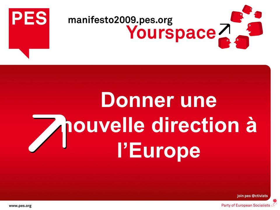 les citoyens dabord, Une nouvelle direction pour lEurope Donner une nouvelle direction à lEurope