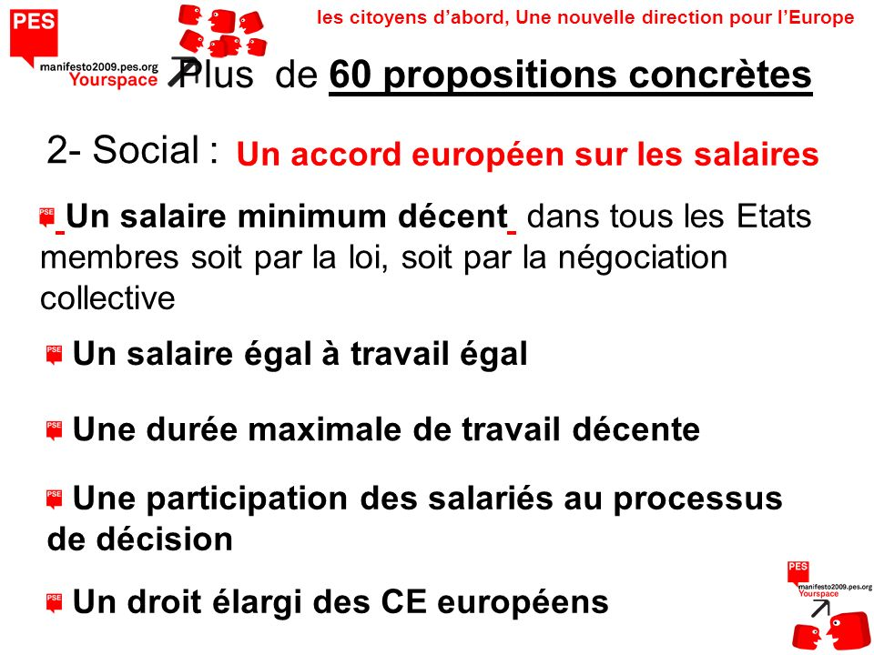 les citoyens dabord, Une nouvelle direction pour lEurope Un salaire minimum décent dans tous les Etats membres soit par la loi, soit par la négociatio