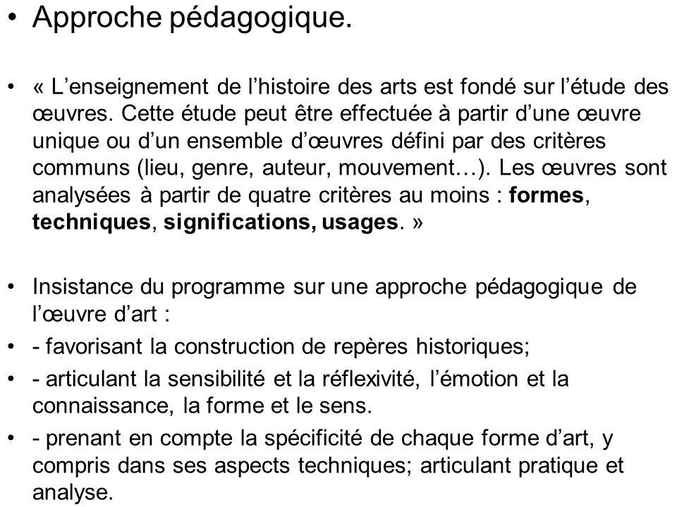 Approche pédagogique. « Lenseignement de lhistoire des arts est fondé sur létude des œuvres. Cette étude peut être effectuée à partir dune œuvre uniqu
