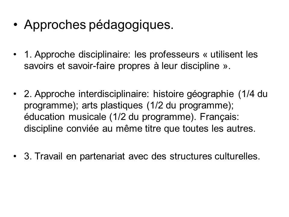 Approches pédagogiques. 1. Approche disciplinaire: les professeurs « utilisent les savoirs et savoir-faire propres à leur discipline ». 2. Approche in