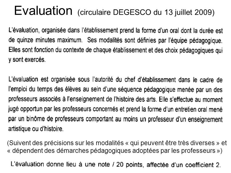 Evaluation (circulaire DEGESCO du 13 juillet 2009) (Suivent des précisions sur les modalités « qui peuvent être très diverses » et « dépendent des démarches pédagogiques adoptées par les professeurs »)