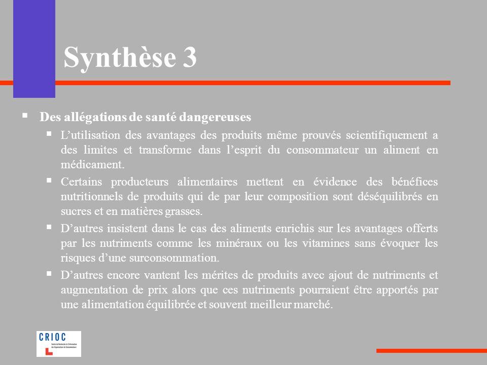 Synthèse 3 Des allégations de santé dangereuses Lutilisation des avantages des produits même prouvés scientifiquement a des limites et transforme dans