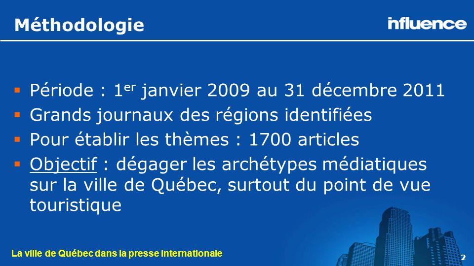 La ville de Québec dans la presse internationale 13 Les constats Le Québec est séparé en 2 : Montréal = culture Québec = tourisme Ce qui définit la ville de Québec dans la presse internationale : Son hiver, son histoire, sa gastronomie et ses symboles