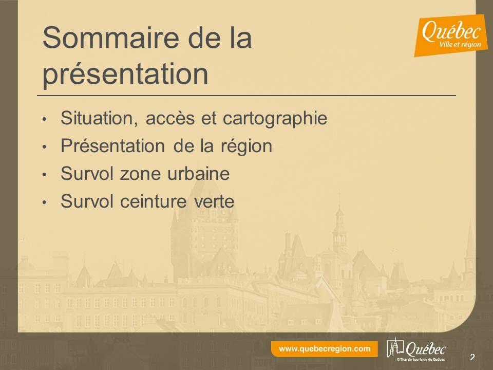 22 Sommaire de la présentation Situation, accès et cartographie Présentation de la région Survol zone urbaine Survol ceinture verte