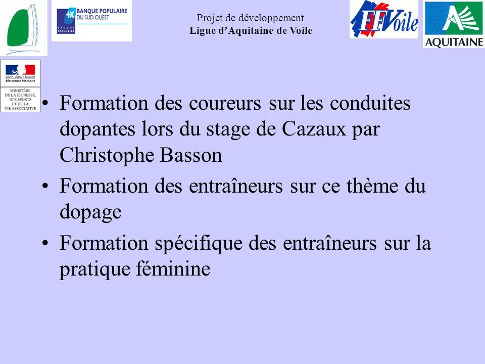 Projet de développement Ligue dAquitaine de Voile Formation des coureurs sur les conduites dopantes lors du stage de Cazaux par Christophe Basson Form