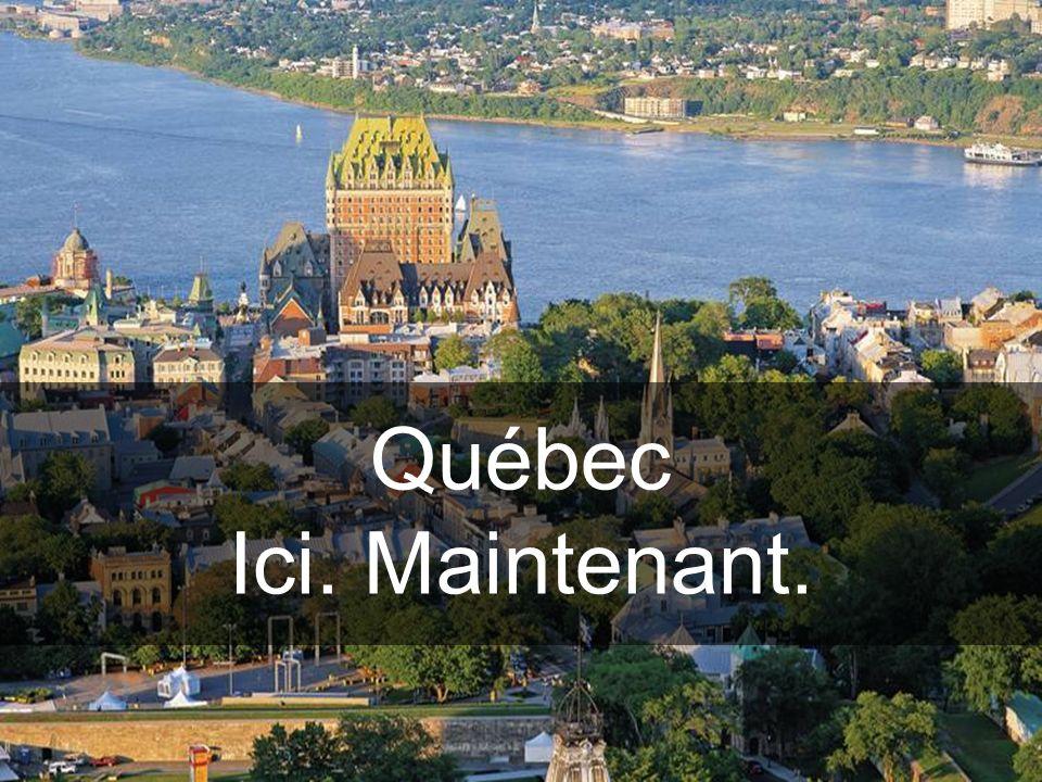 Québec Ici. Maintenant.