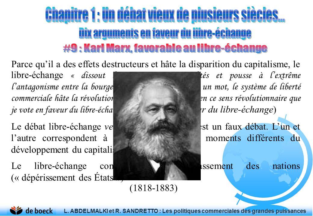 Parce quil a des effets destructeurs et hâte la disparition du capitalisme, le libre-échange « dissout les anciennes nationalités et pousse à lextrême