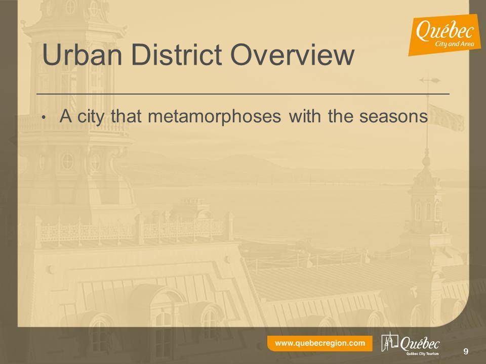 99 Urban District Overview A city that metamorphoses with the seasons