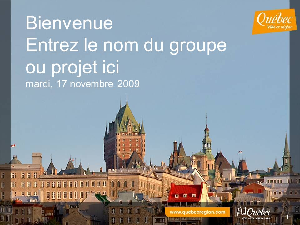 11 Bienvenue Entrez le nom du groupe ou projet ici mardi, 17 novembre 2009