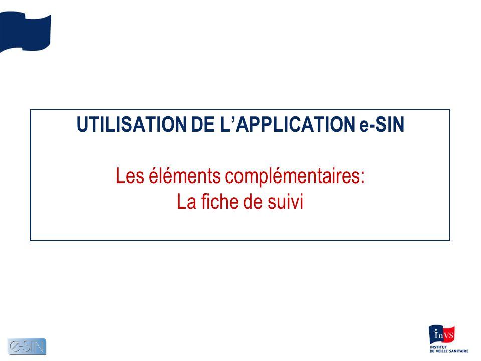 UTILISATION DE LAPPLICATION e-SIN Les éléments complémentaires: La fiche de suivi