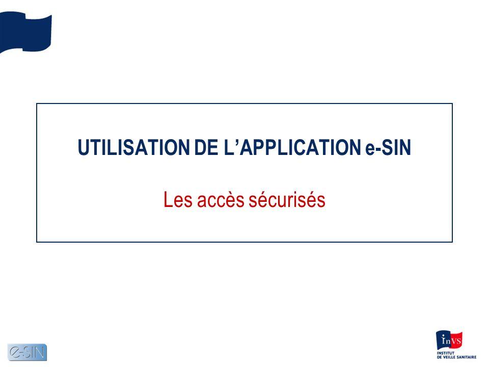 UTILISATION DE LAPPLICATION e-SIN Les accès sécurisés