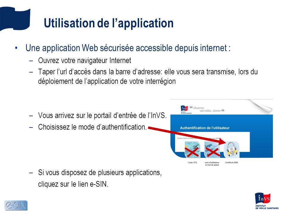 Utilisation de lapplication Une application Web sécurisée accessible depuis internet : –Ouvrez votre navigateur Internet –Taper lurl daccès dans la ba