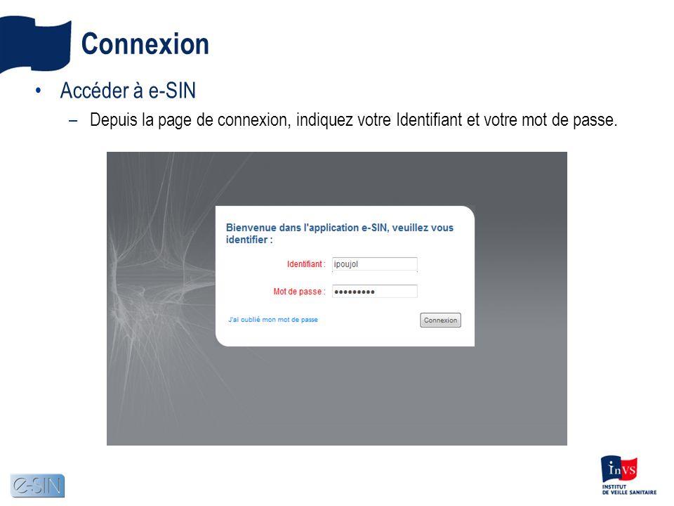 Connexion Accéder à e-SIN –Depuis la page de connexion, indiquez votre Identifiant et votre mot de passe.