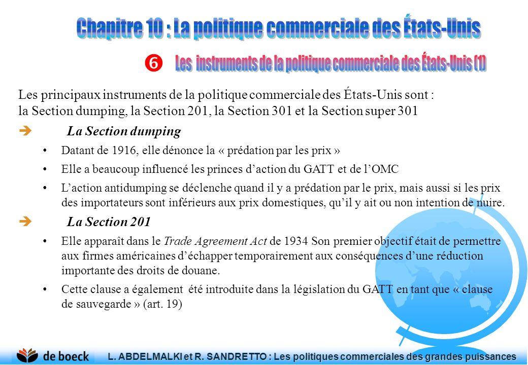 La Section 301 La Section 301 apparaît dans le Trade Act de 1974 Elle prévoit la possibilité de représailles contre des tiers.
