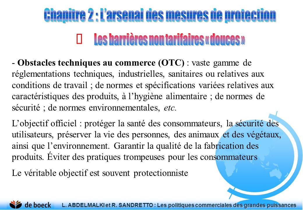 - Obstacles techniques au commerce (OTC) : vaste gamme de réglementations techniques, industrielles, sanitaires ou relatives aux conditions de travail