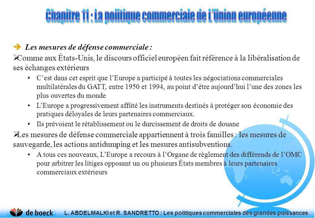 Les mesures de défense commerciale : Comme aux États-Unis, le discours officiel européen fait référence à la libéralisation de ses échanges extérieurs