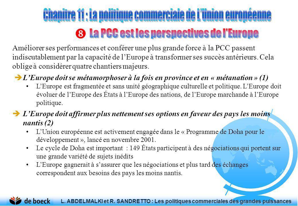 Améliorer ses performances et conférer une plus grande force à la PCC passent indiscutablement par la capacité de lEurope à transformer ses succès ant