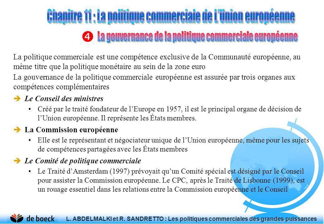 La politique commerciale est une compétence exclusive de la Communauté européenne, au même titre que la politique monétaire au sein de la zone euro La