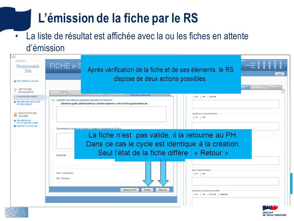 La liste de résultat est affichée avec la ou les fiches en attente démission Un clic sur le bouton pour accéder à la fiche Après vérification de la fiche et de ses éléments, le RS dispose de deux actions possibles.