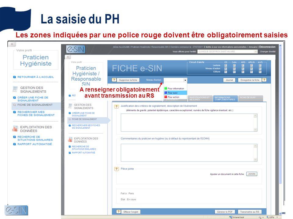 La saisie du PH A renseigner obligatoirement avant transmission au RS Les zones indiquées par une police rouge doivent être obligatoirement saisies
