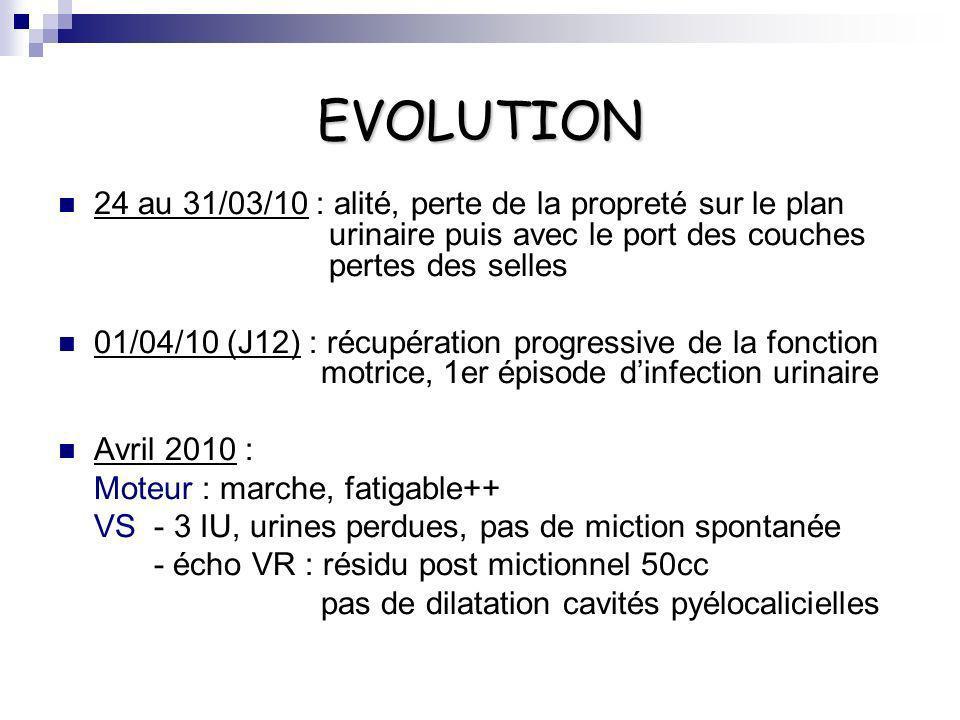Consultation Neuropédiatrique 04/05/10 (J46) Interrogatoire : marche, pas de course, pas de saut, fatigable, siestes prolongées, état VS stable Examen - ROT présents mais faibles, pas de sd pyramidal - RCA + - pas de Gowers initial mais + en fin de séance - pas datteinte des paires crâniennes - marche sans steppage, mais instable - Nbx hématomes constats de chutes