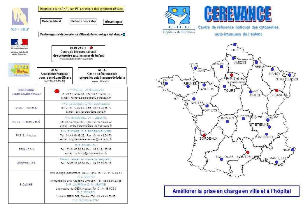 BORDEAUX Centre coordonnateur Pr Y.PEREL, Dr N.ALADJIDI Te: 05.57.82.02.61, Fax :05.57.82.02.79 e-mail : nathalie.aladjidi@chu-bordeaux.fr PARIS - Tro