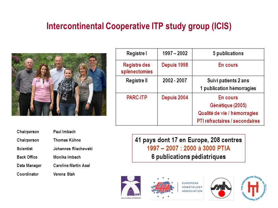 Intercontinental Cooperative ITP study group (ICIS) ChairpersonPaul Imbach ChairpersonThomas Kühne Scientist Johannes Rischewski Back OfficeMonika Imb
