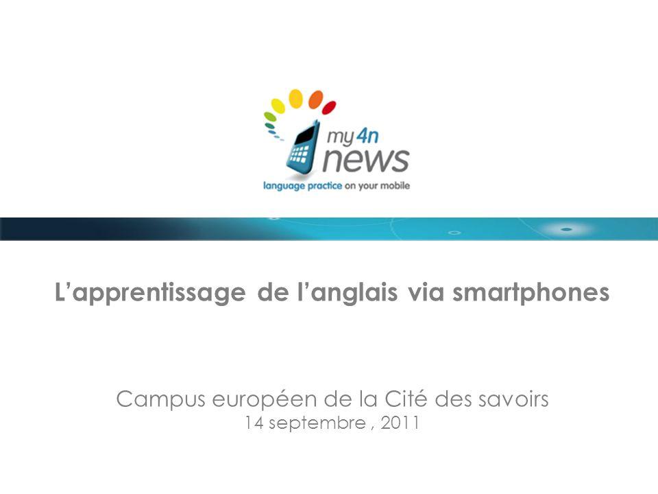 Lapprentissage de langlais via smartphones Campus européen de la Cité des savoirs 14 septembre, 2011