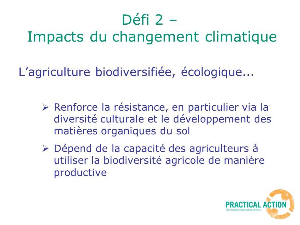 Lagriculture biodiversifiée, écologique... Renforce la résistance, en particulier via la diversité culturale et le développement des matières organiqu