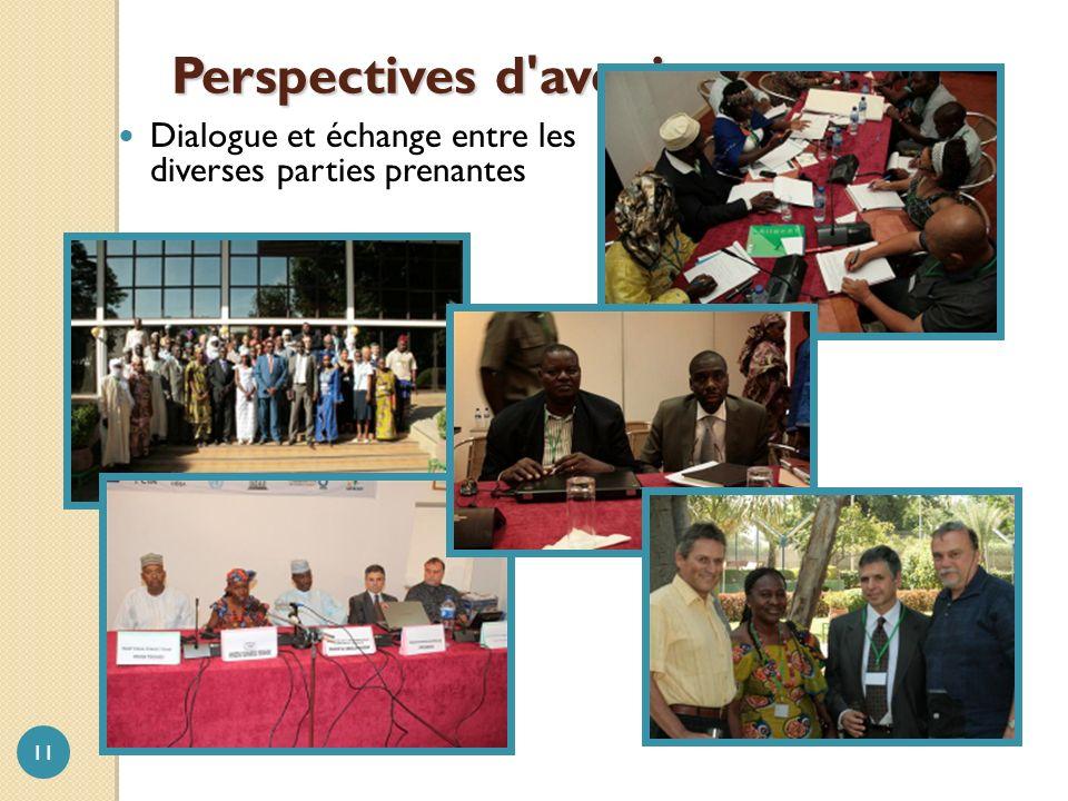 Perspectives d avenir 11 Dialogue et échange entre les diverses parties prenantes