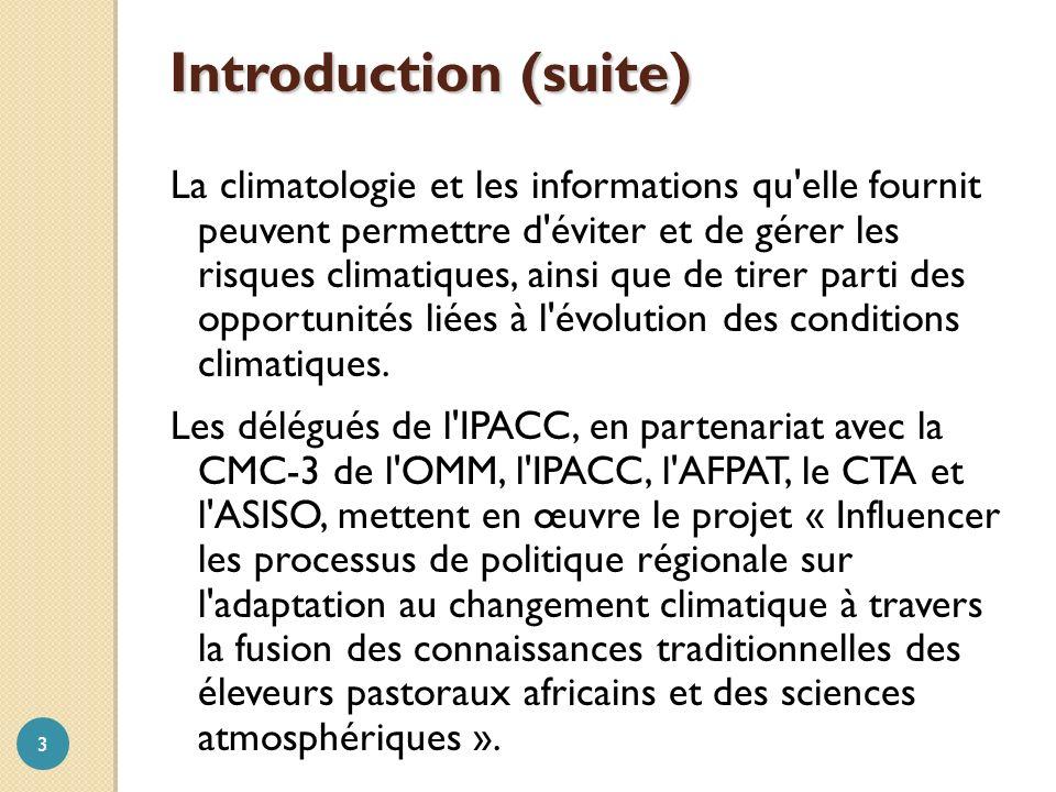 La climatologie et les informations qu elle fournit peuvent permettre d éviter et de gérer les risques climatiques, ainsi que de tirer parti des opportunités liées à l évolution des conditions climatiques.