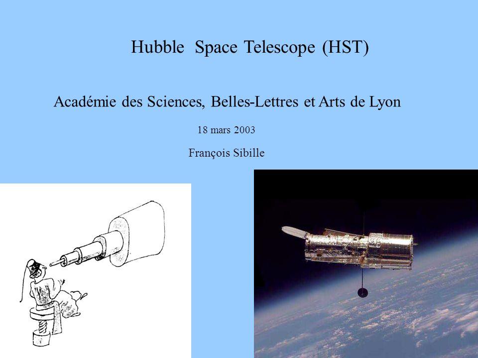 1 hubblebg.jpg Hubble Space Telescope (HST) Académie des Sciences, Belles-Lettres et Arts de Lyon 18 mars 2003 François Sibille