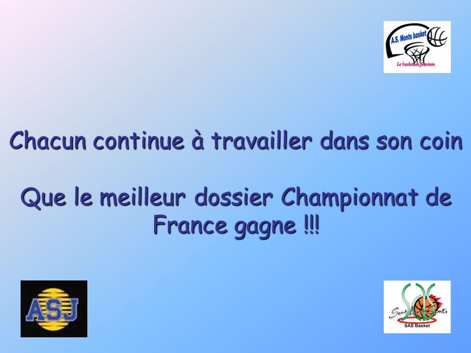 Chacun continue à travailler dans son coin Que le meilleur dossier Championnat de France gagne !!!