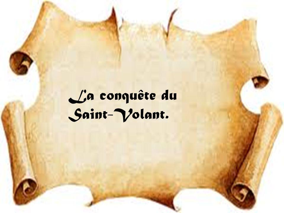 La conquête du Saint-Volant.