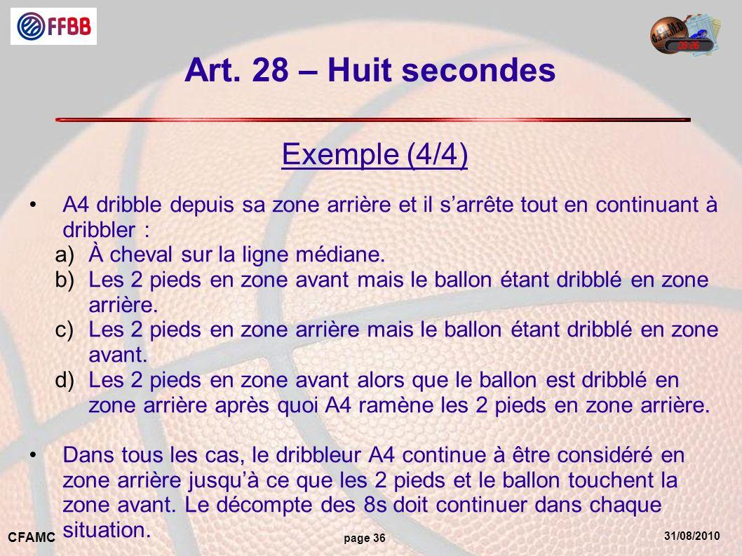 31/08/2010 CFAMC page 36 Art. 28 – Huit secondes Exemple (4/4) A4 dribble depuis sa zone arrière et il sarrête tout en continuant à dribbler : a)À che