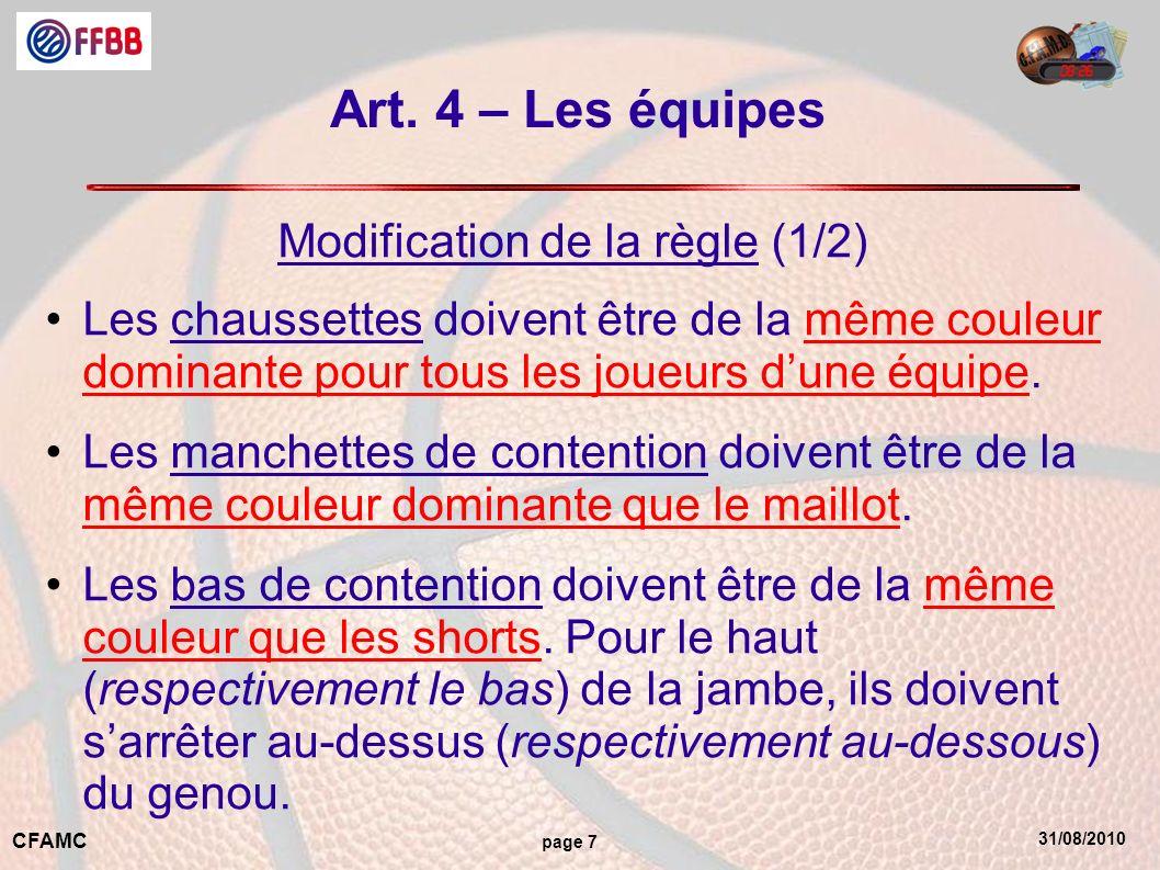 31/08/2010 CFAMC page 7 Art. 4 – Les équipes Modification de la règle (1/2) Les chaussettes doivent être de la même couleur dominante pour tous les jo