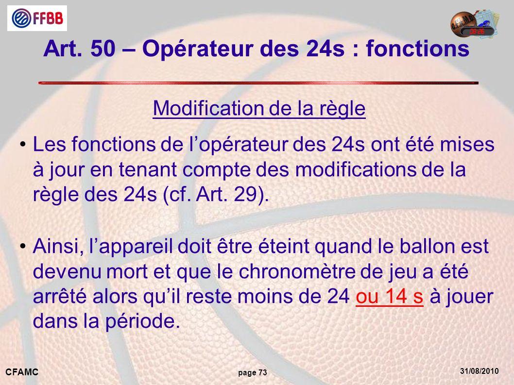 31/08/2010 CFAMC page 73 Art. 50 – Opérateur des 24s : fonctions Modification de la règle Les fonctions de lopérateur des 24s ont été mises à jour en